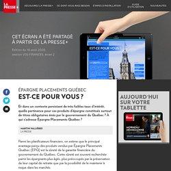 Épargne Placements Québec: est-ce pour vous? - La Presse+