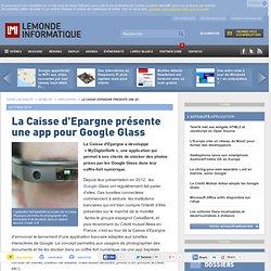 La Caisse d'Epargne présente une app pour Google Glass