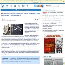 Les sites de Daech épargnés par les frappes US pour des raisons « humanitaires »