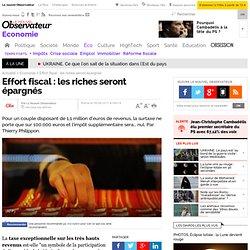 Effort fiscal : les riches seront épargnés - Economie