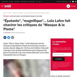 """""""Épatante"""", """"magnifique""""… Lola Lafon fait chavirer les critiques du """"Masque & la Plume""""..."""