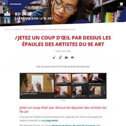 Jetez un coup d'œil par dessus les épaules des artistes du 9e art - Ministère de la Culture