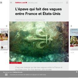 L'épavequi fait des vagues entre France et États-Unis - Edition du soir Ouest France - 23/12/2016