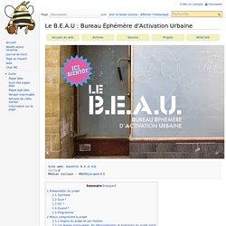 Le B.E.A.U : Bureau Éphémère d'Activation Urbaine