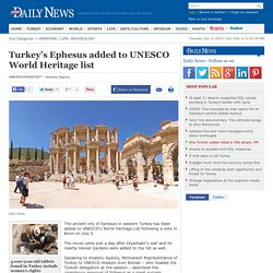 Turkey's Ephesus added to UNESCO World Heritage list - ARCHAEOLOGY