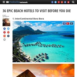 36 epic beach hotels to visit before you die