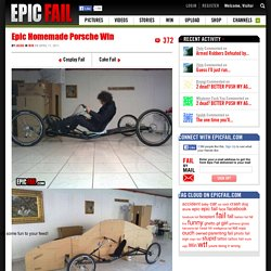 Epic Homemade Porsche Win & EPIC FAIL .COM : #1 Source for Epic Fail and Fail Pictures, Fail Videos, and Fail Stories - StumbleUpon