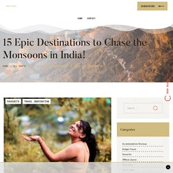 15 Epic Trips to Take in the Monsoon in India