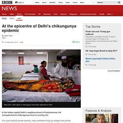 At the epicentre of Delhi's chikungunya epidemic