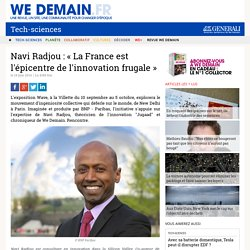 Navi Radjou : « La France est l'épicentre de l'innovation frugale »