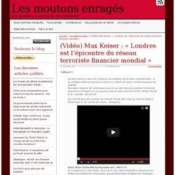 (Vidéo) Max Keiser : «Londres est l'épicentre du réseau terroriste financier mondial»