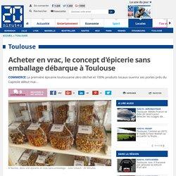Acheter en vrac, le concept d'épicerie sans emballage débarque à Toulouse