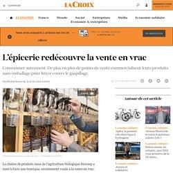 L'épicerie redécouvre la vente en vrac - La Croix