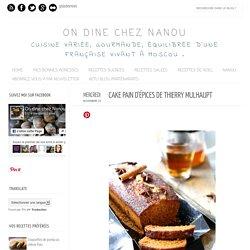 Cake pain d'épices de Thierry Mulhaupt