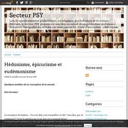 Hédonisme, épicurisme et eudémonisme - Secteur PSY