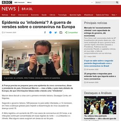 Epidemia ou 'infodemia'? A guerra de versões sobre o coronavírus na Europa - BBC News Brasil