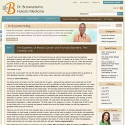 The Epidemic of Breast Cancer and Thyroid Disorders: The Common Link « Dr. Brownstein