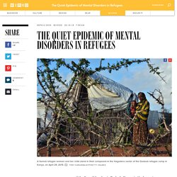 The Quiet Epidemic of Mental Disorders in Refugees