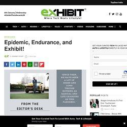 Epidemic, Endurance, and Exhibit!