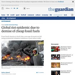 Global riot epidemic due to demise of cheap fossil fuels