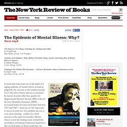 The Epidemic of Mental Illness: Why? by Marcia Angell