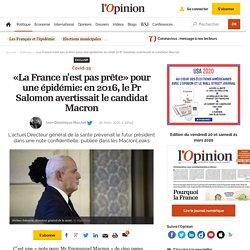 «La France n'est pas prête» pour une épidémie: en 2016, le Pr Salomon avertissait le candidat Macron
