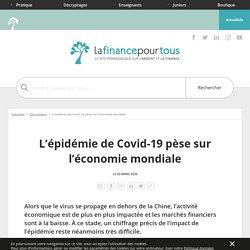 L'épidémie de Covid-19 pèse sur l'économie mondiale