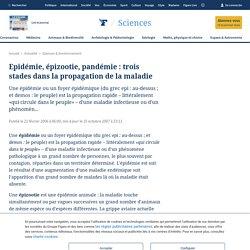 Epidémie, épizootie, pandémie : trois stades dans la propagation de la maladie