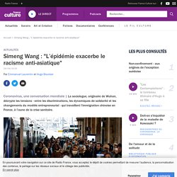 """Simeng Wang : """"L'épidémie exacerbe le racisme anti-asiatique"""""""