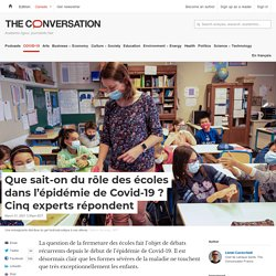 Que sait-on du rôle des écoles dans l'épidémie de Covid-19? Cinqexperts répondent / The conversation, avril 2021