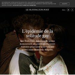 L'épidémie de la solitude gay - Le Huffingtonpost
