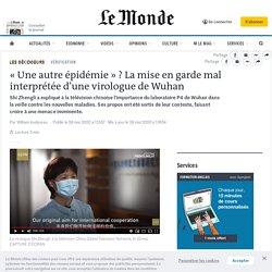 «Une autre épidémie»? La mise engarde mal interprétée d'une virologue de Wuhan