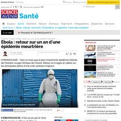 Ebola : retour sur un an d'une épidémie meurtrière - 8 décembre 2014