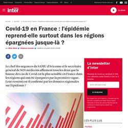 Covid-19 en France: l'épidémie reprend-elle surtout dans les régions épargnées jusque-là ?