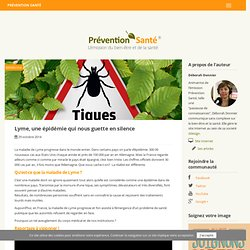 Lyme, une épidémie qui nous guette en silence - Prévention Santé
