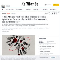LE MONDE 31/05/20 « Si l'Afrique veut être plus efficace face aux épidémies futures, elle doit tirer les leçons de ses insuffisances »