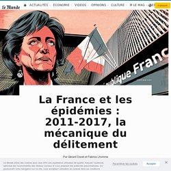 La France et les épidémies: 2011-2017, la mécanique du délitement