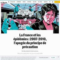 LE MONDE 04/05/20 La France et les épidémies : 2007-2010, l'apogée du principe de précaution