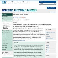 CDC EID MARS 2002 Epidemiologic Features of Four Successive Annual Outbreaks of Bubonic Plague in Mahajanga, Madagascar