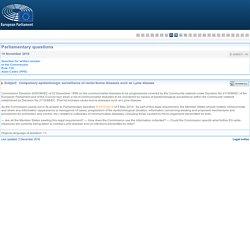 PARLEMENT EUROPEEN - Réponse à question E-008531-16 Compulsory epidemiologic surveillance of vector-borne diseases such as Lyme disease
