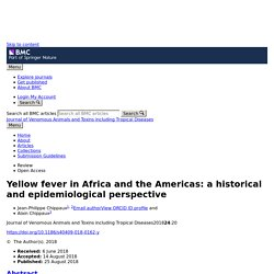 Journal of Venomous Animals and Toxins including Tropical Diseases 25/08/18 Yellow fever in Africa and the Americas: a historical and epidemiological perspective