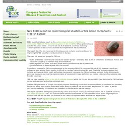 ECDC 18/09/12 New ECDC report on epidemiological situation of tick-borne encephalitis (TBE) in Europe