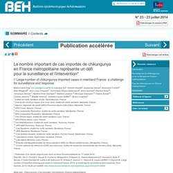 INVS / BEH 23/07/14 Le nombre important de cas importés de chikungunya en France métropolitaine représente un défi pour la surveillance et l'intervention