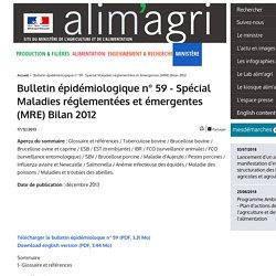 MAAF/ANSES 17/12/13 Bulletin épidémiologique n° 59 - Spécial Maladies réglementées et émergentes (MRE) Bilan 2012 Maladie d'Aujeszki