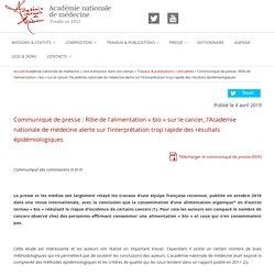 ACADEMIE NATIONALE DE MEDECINE 04/04/19 Communiqué de presse : Rôle de l'alimentation « bio » sur le cancer, l'Académie nationale de médecine alerte sur l'interprétation trop rapide des résultats épidémiologiques