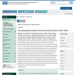 CDC EID - FEV 2017 - Au sommaire notamment: Changing Epidemiology of Human Brucellosis, China, 1955–2014