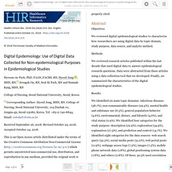 Healthc Inform Res. 31/10/18 Digital Epidemiology: Use of Digital Data Collected for Non-epidemiological Purposes in Epidemiological Studies
