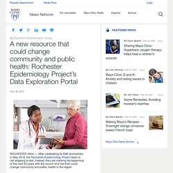 A new resource that could change community and public health: Rochester Epidemiology Project's Data Exploration Portal – Mayo Clinic News Network