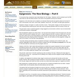 Epigenesis: The New Biology – Part II