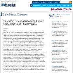 Curcumin is Key to Unlocking Cancer Epigenetic Code - EuroPharma
